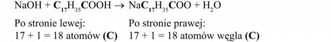 Własności chemiczne wyższych kwasów karboksylowych. Po stronie lewej: 17 + 1 = 18 atomów (C). Po stronie prawej: 17 + 1 = 18 atomów węgla (C).