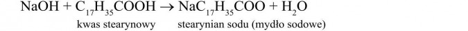 Własności chemiczne wyższych kwasów karboksylowych. Kwas stearynowy, stearynian sodu (mydło sodowe).