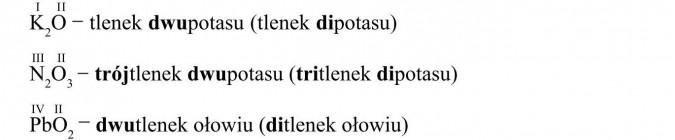 tlenek dwupotasu (tlenek dipotasu). trójtlenek dwupotasu (tritlenek dipotasu). dwutlenek ołowiu (ditlenek ołowiu)