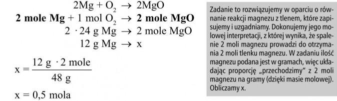 """Zadanie to rozwiązujemy w oparciu o równanie reakcji magnezu z tlenem, które zapisujemy i uzgadniamy. Dokonujemy jego molowej interpretacji, z której wynika, że spalenie 2 moli magnezu prowadzi do otrzymania 2 moli tlenku magnezu. W zadaniu ilość magnezu podana jest w gramach, więc układając proporcję """"przechodzimy"""" z 2 moli magnezu na gramy (dzięki masie molowej). Obliczamy x."""
