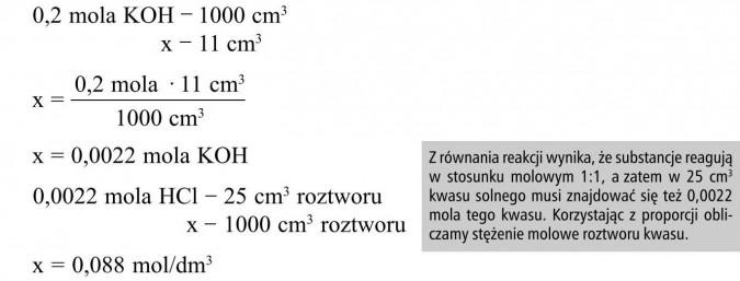 Z równania reakcji wynika, że substancje reagują w stosunku molowym 1:1, a zatem w 25 cm3 kwasu solnego musi znajdować się też 0,0022 mola tego kwasu. Korzystając z proporcji obliczamy stężenie molowe roztworu kwasu.