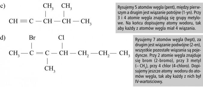 Rysujemy 5 atomów węgla (pent), między pierwszym a drugim jest wiązanie potrójne (1-yn). Przy 3 i 4 atomie węgla znajdują się grupy metylowe. Na końcu dopisujemy atomy wodoru, tak aby każdy z atomów węgla miał 4 wiązania. Rysujemy 7 atomów węgla (hept), za drugim jest wiązanie podwójne (2-en), wszystkie pozostałe wiązania są pojedyncze. Przy 2 atomie węgla znajduje się brom (2-bromo), przy 3 metyl(- CH3), przy 4 chlor (4-chloro). Dopisujemy jeszcze atomy wodoru do atomów węgla, tak aby każdy z nich był IV-wartościowy.